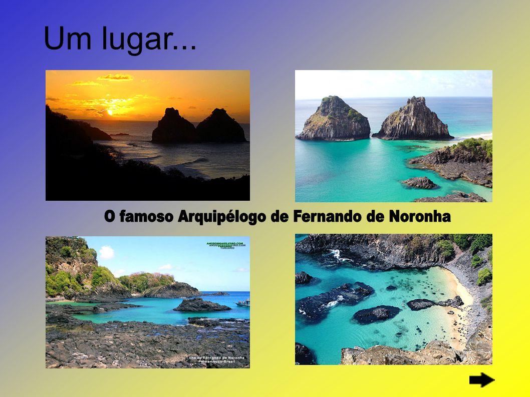O famoso Arquipélogo de Fernando de Noronha