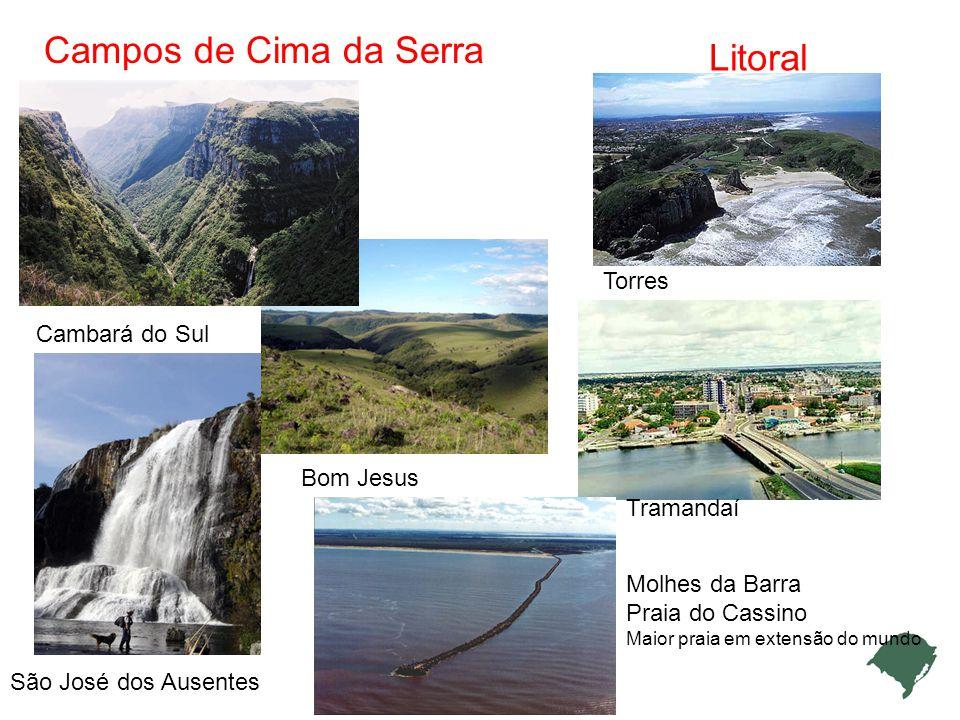 Campos de Cima da Serra Litoral Torres Cambará do Sul Bom Jesus