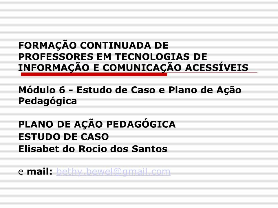 FORMAÇÃO CONTINUADA DE PROFESSORES EM TECNOLOGIAS DE INFORMAÇÃO E COMUNICAÇÃO ACESSÍVEIS