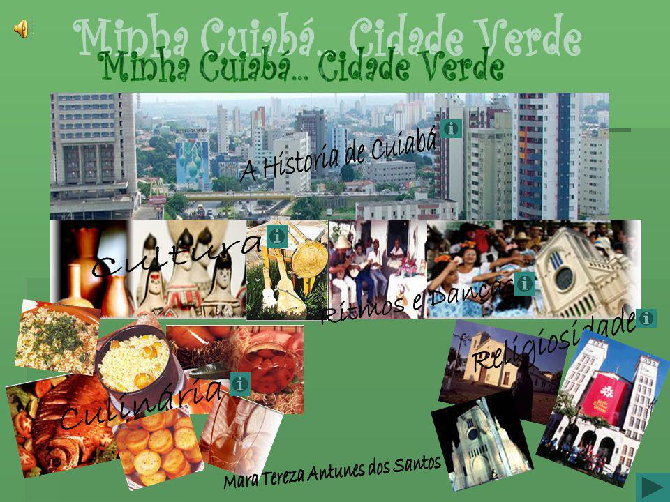 Minha Cuiabá... Cidade Verde Mara Tereza Antunes dos Santos