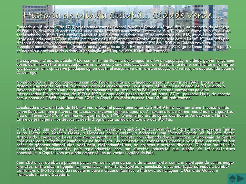 Historia de Minha Cuiabá... Cidade Verde...