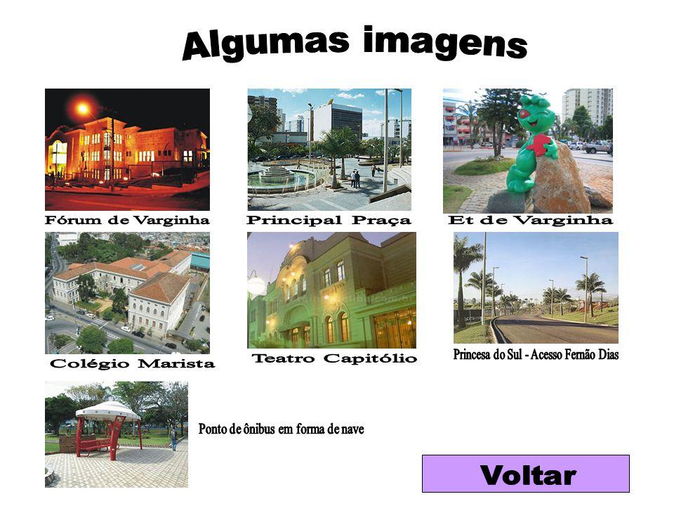 Algumas imagens Voltar Fórum de Varginha Principal Praça