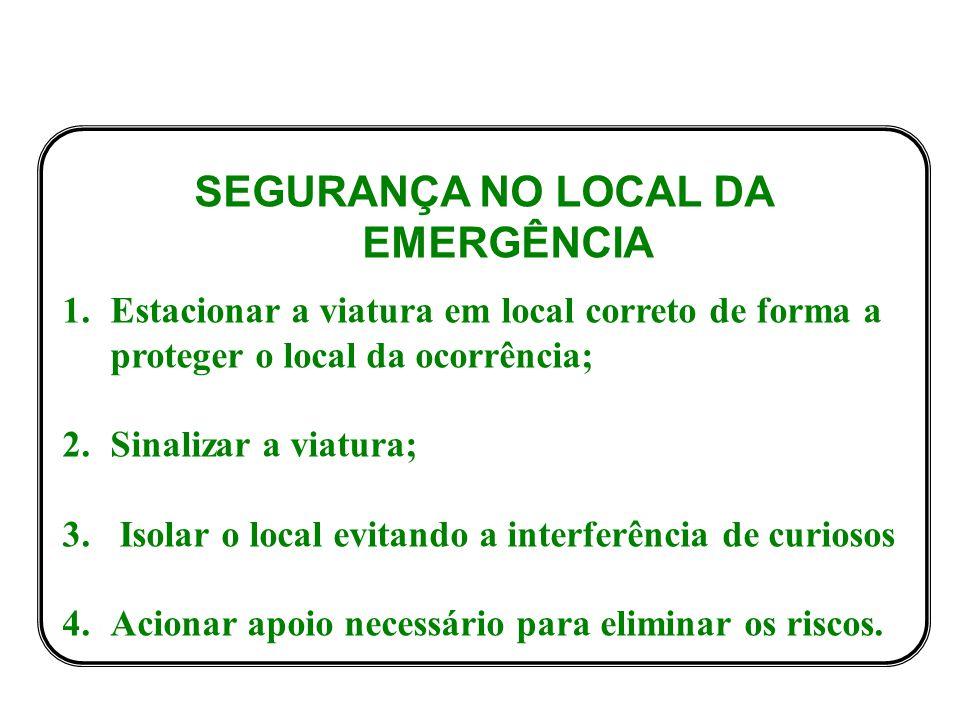 SEGURANÇA NO LOCAL DA EMERGÊNCIA