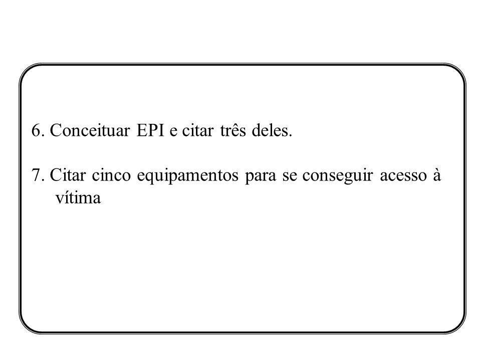 6. Conceituar EPI e citar três deles.