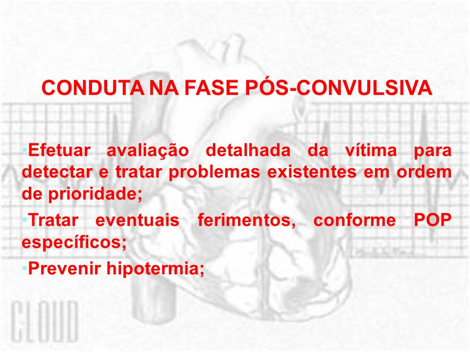 CONDUTA NA FASE PÓS-CONVULSIVA