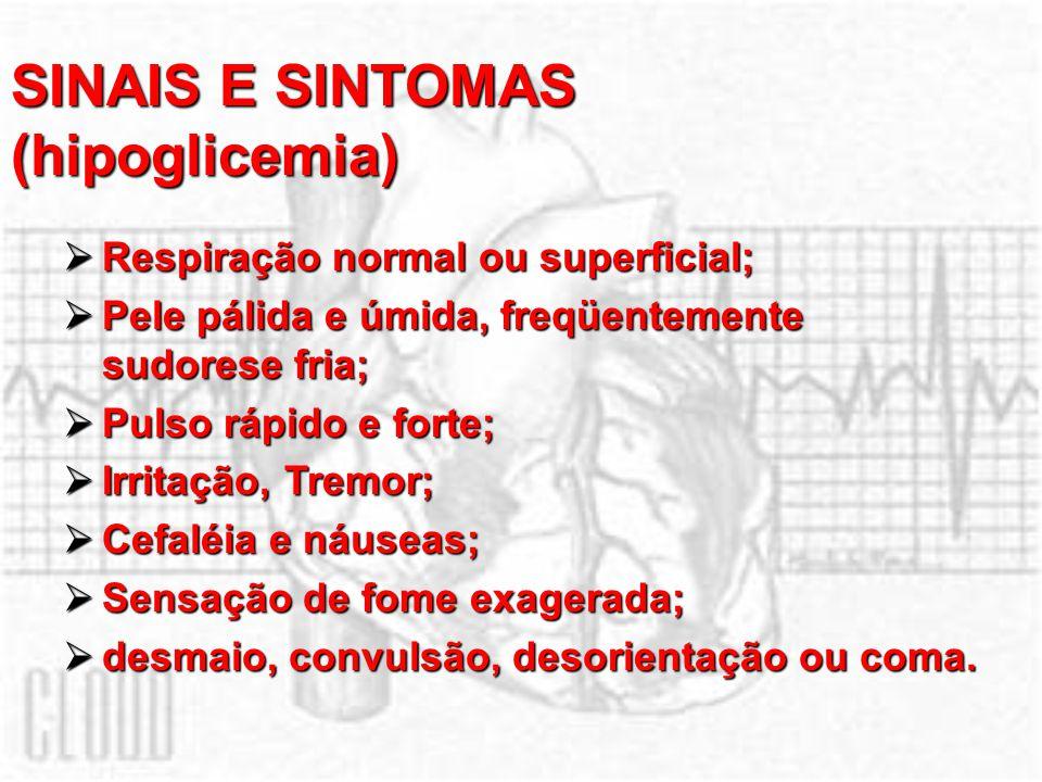 SINAIS E SINTOMAS (hipoglicemia)