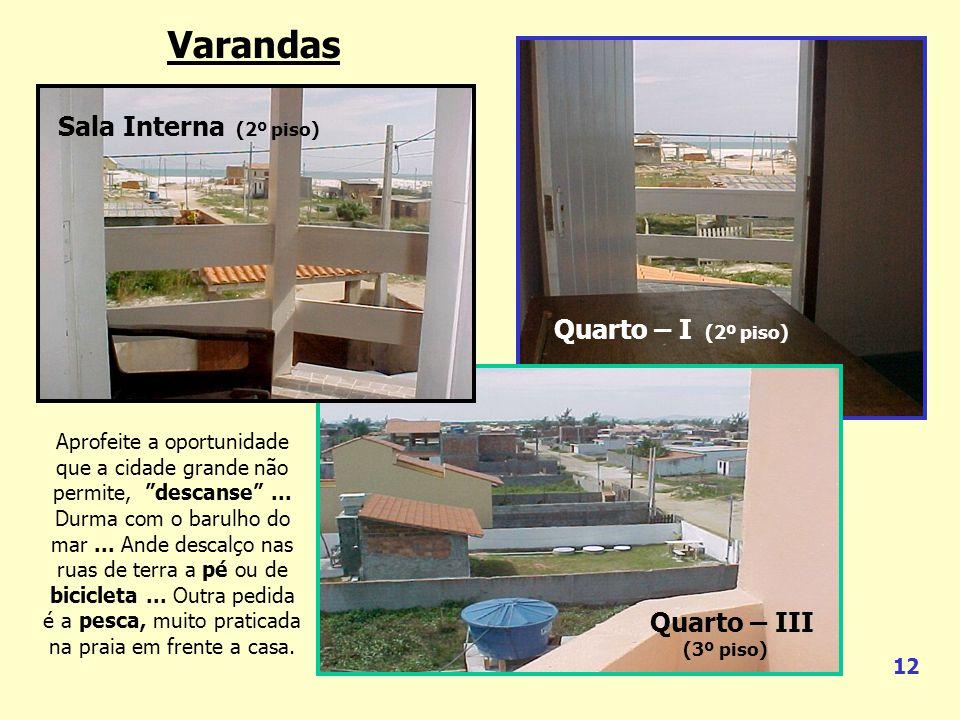 Varandas Sala Interna (2º piso) Quarto – I (2º piso) Quarto – III