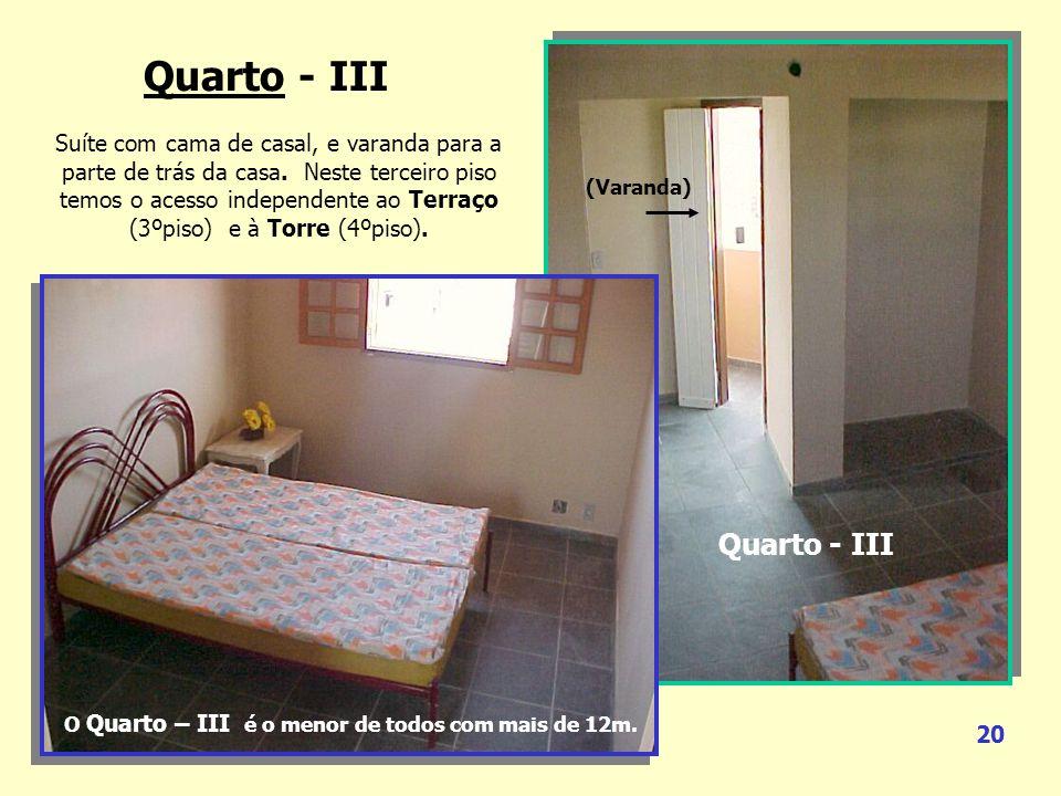 temos o acesso independente ao Terraço (3ºpiso) e à Torre (4ºpiso).