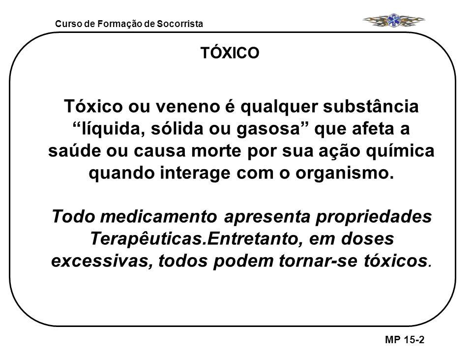 Tóxico ou veneno é qualquer substância