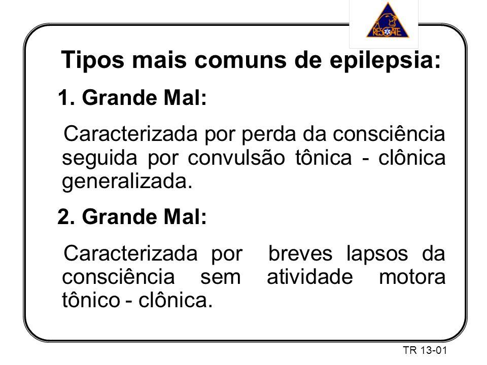 Tipos mais comuns de epilepsia:
