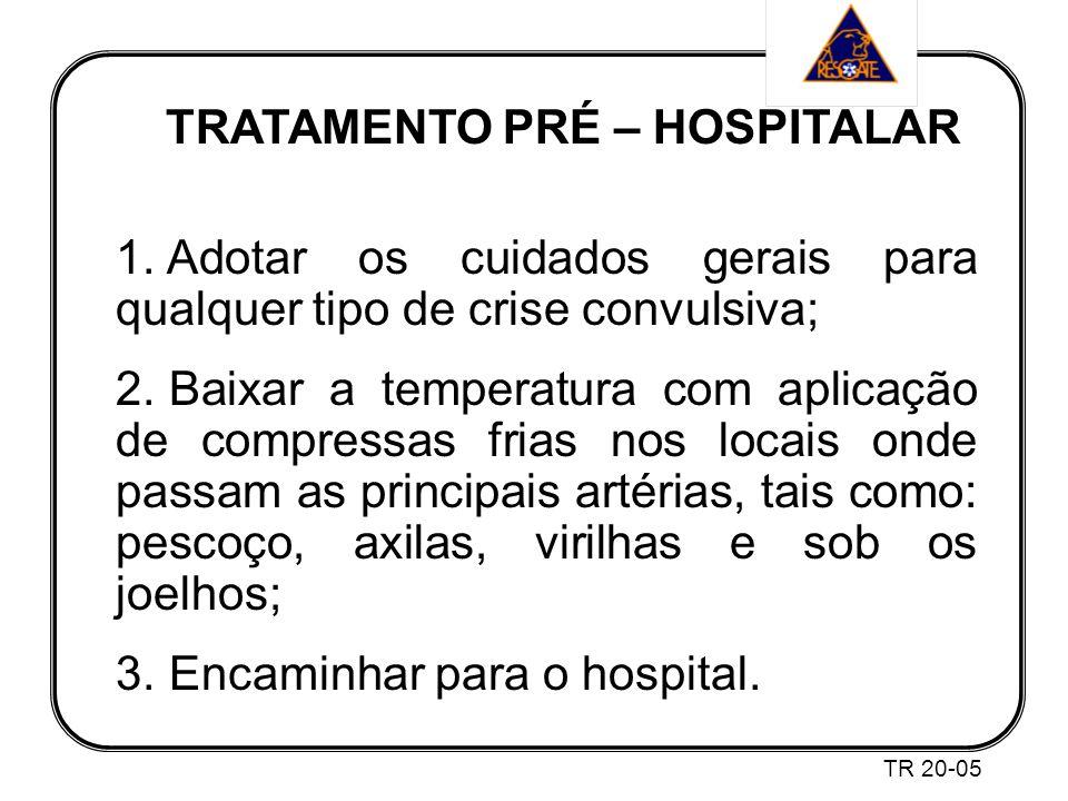 TRATAMENTO PRÉ – HOSPITALAR