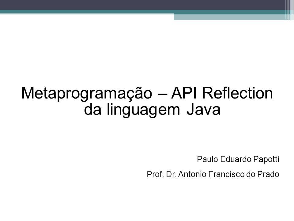 Metaprogramação – API Reflection da linguagem Java