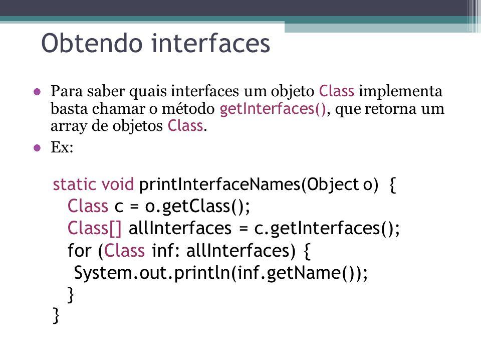 Obtendo interfaces Class c = o.getClass();