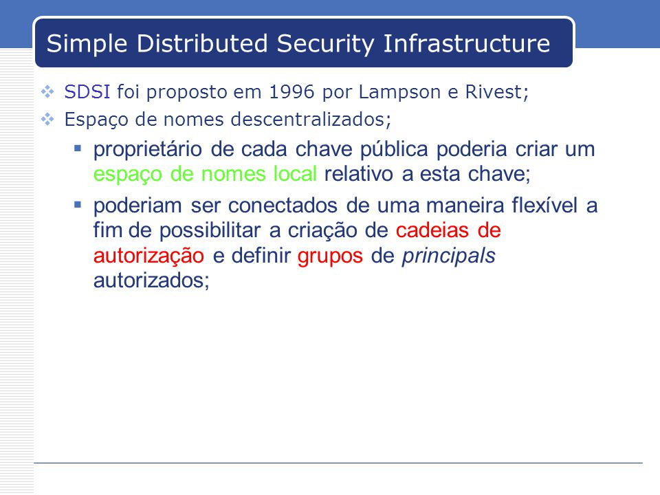 Simple Distributed Security Infrastructure