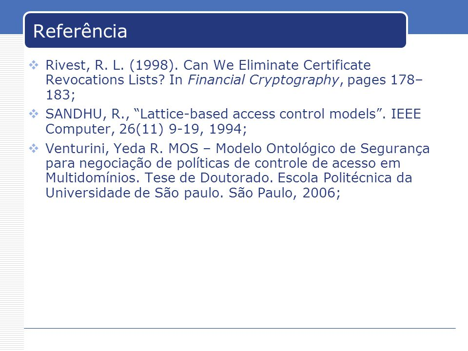 Referência Rivest, R. L. (1998). Can We Eliminate Certificate Revocations Lists In Financial Cryptography, pages 178– 183;