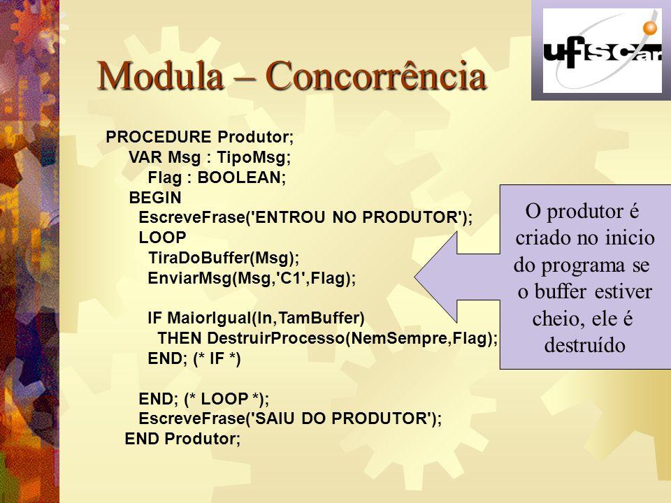 Modula – Concorrência O produtor é criado no inicio do programa se