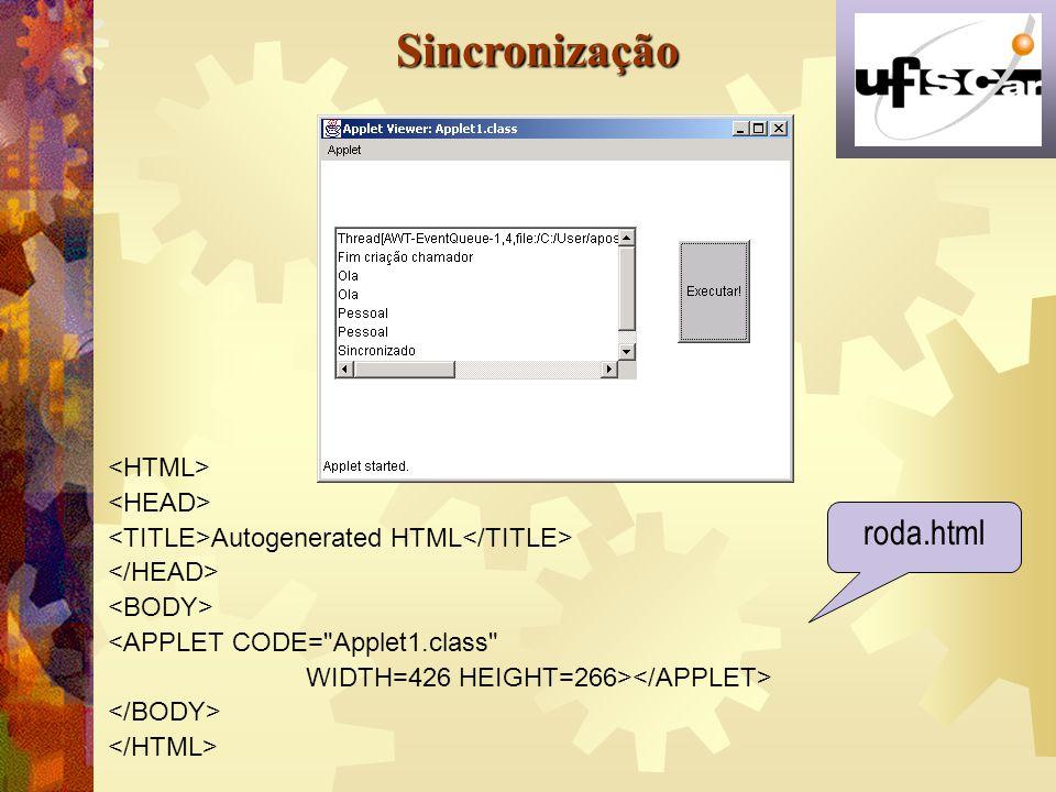 Sincronização roda.html <HTML> <HEAD>
