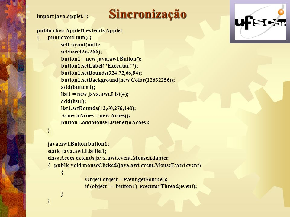 Sincronização import java.applet.*;