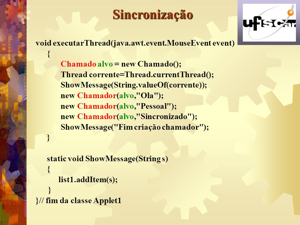 Sincronização void executarThread(java.awt.event.MouseEvent event) {