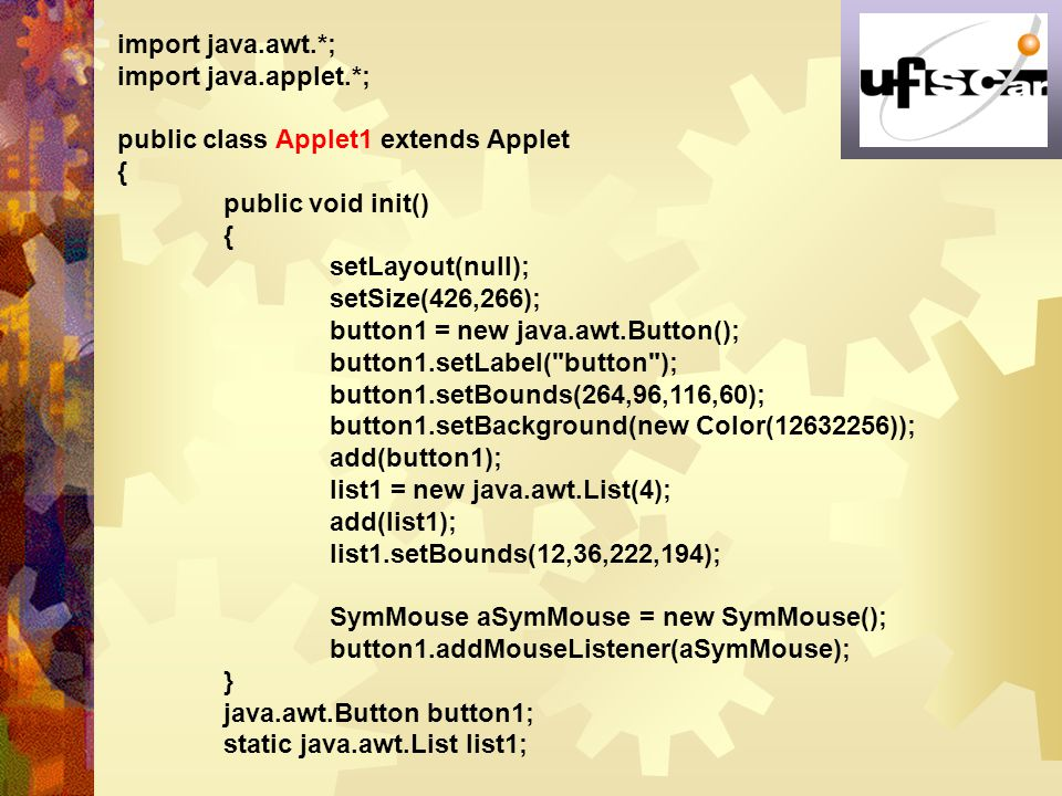 import java.awt.*; import java.applet.*; public class Applet1 extends Applet. { public void init()