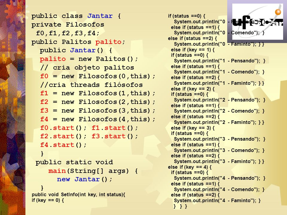 public Palitos palito; public Jantar() { palito = new Palitos();