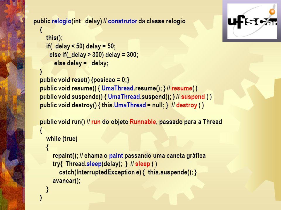 public relogio(int _delay) // construtor da classe relogio