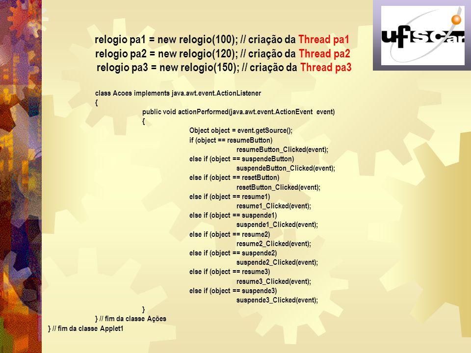 relogio pa2 = new relogio(120); // criação da Thread pa2