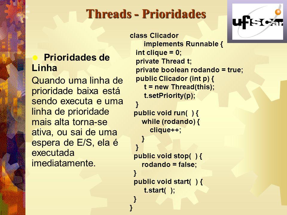 Threads - Prioridades Prioridades de Linha