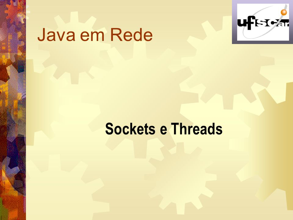 Java em Rede Sockets e Threads