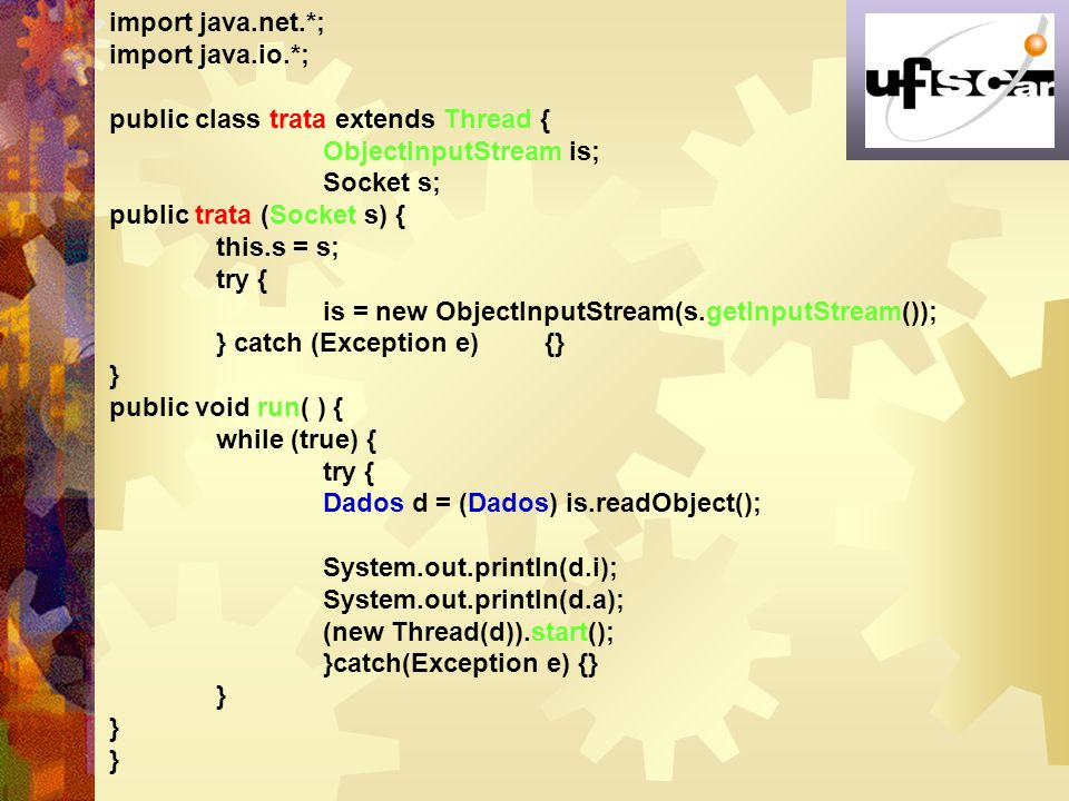 import java.net.*; import java.io.*; public class trata extends Thread { ObjectInputStream is; Socket s;