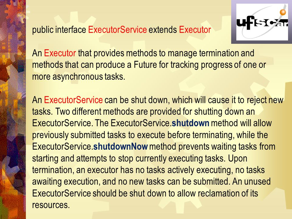 public interface ExecutorService extends Executor