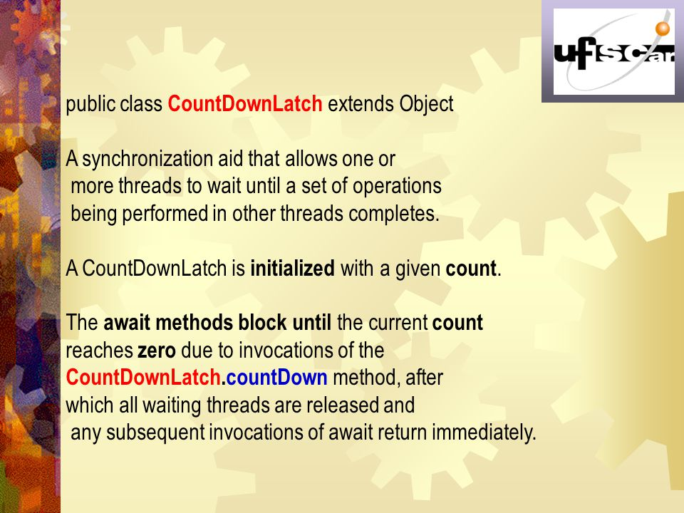 public class CountDownLatch extends Object