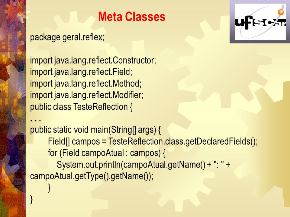Meta Classes package geral.reflex;