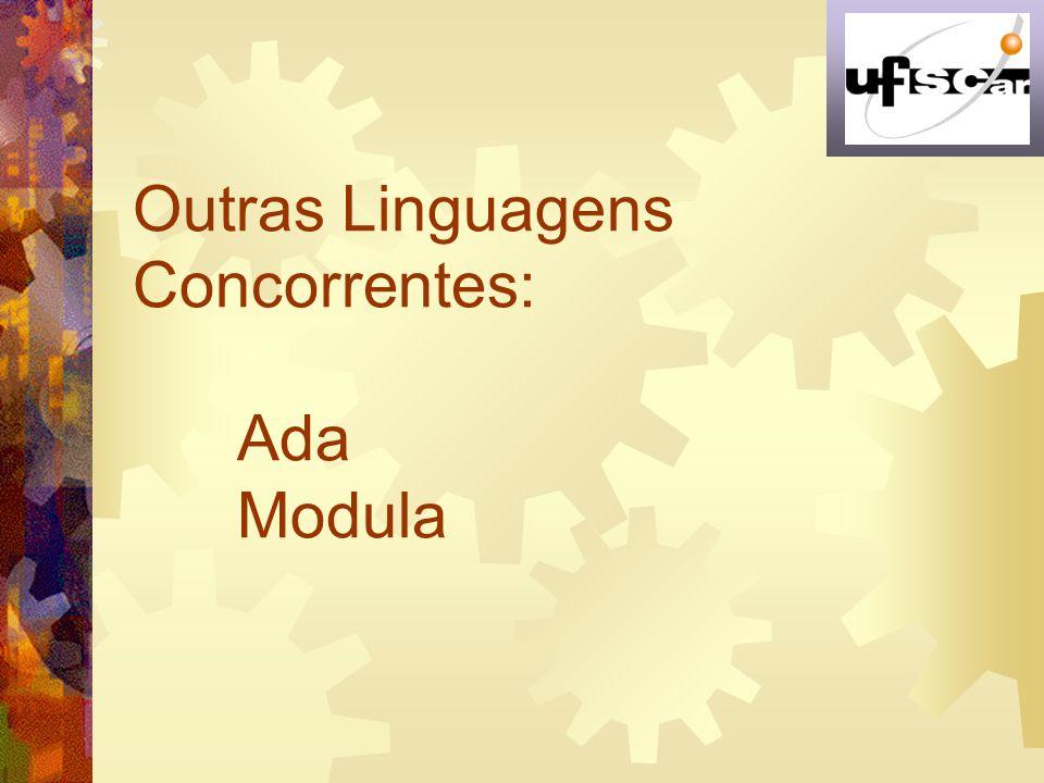 Outras Linguagens Concorrentes: Ada Modula