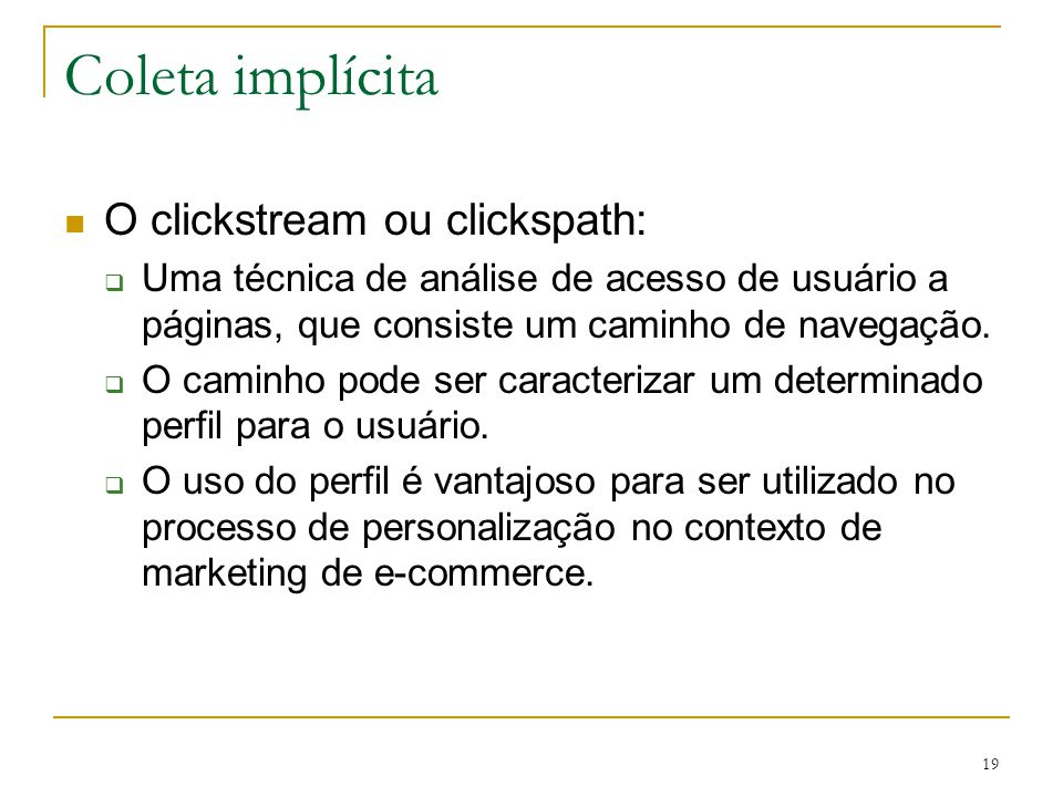 Coleta implícita O clickstream ou clickspath: