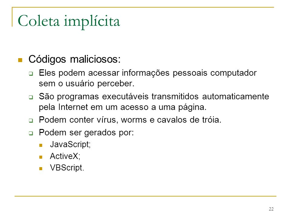 Coleta implícita Códigos maliciosos: