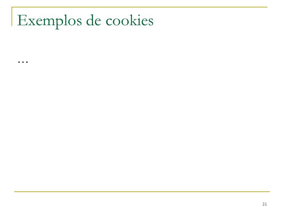 Exemplos de cookies …