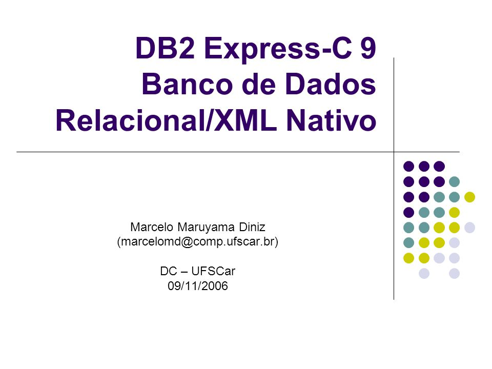DB2 Express-C 9 Banco de Dados Relacional/XML Nativo