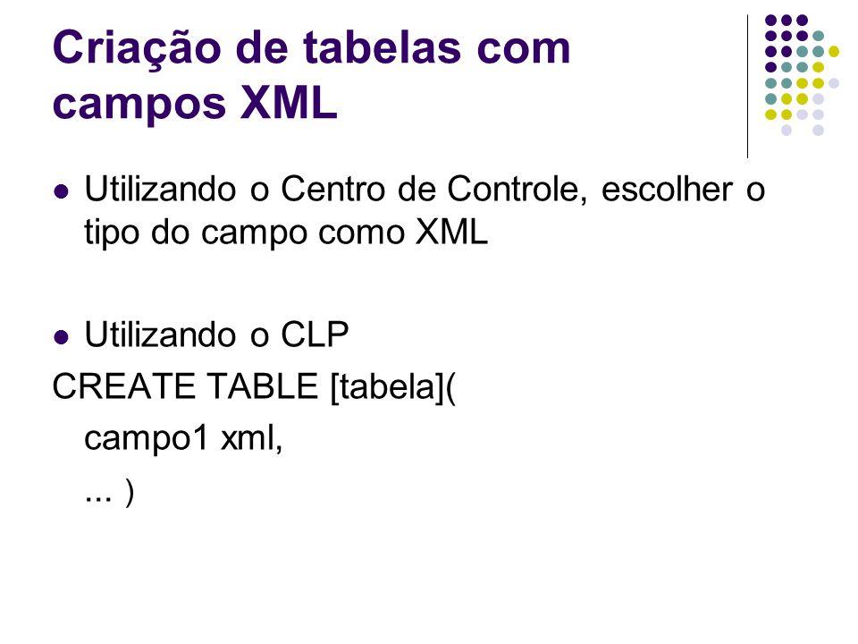 Criação de tabelas com campos XML