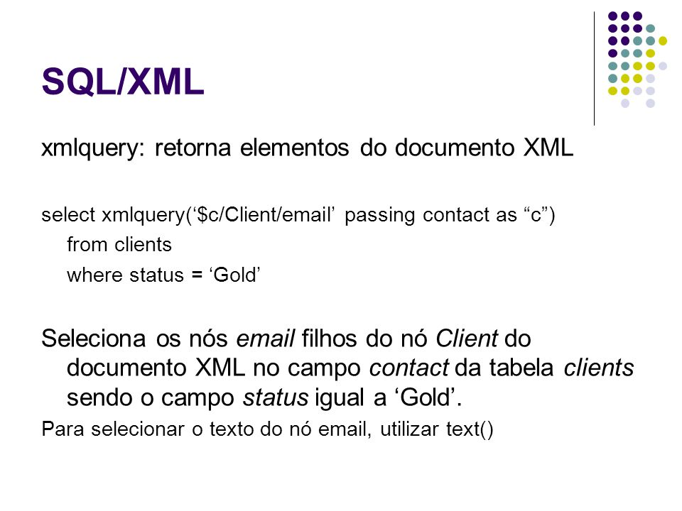 SQL/XML xmlquery: retorna elementos do documento XML