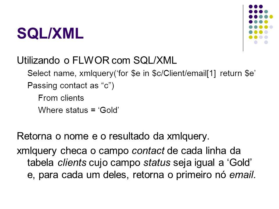 SQL/XML Utilizando o FLWOR com SQL/XML