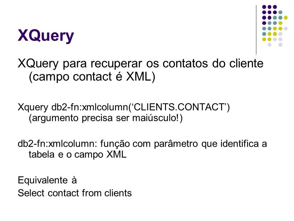 XQuery XQuery para recuperar os contatos do cliente (campo contact é XML)