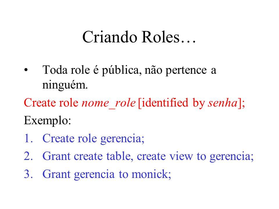Criando Roles… Toda role é pública, não pertence a ninguém.