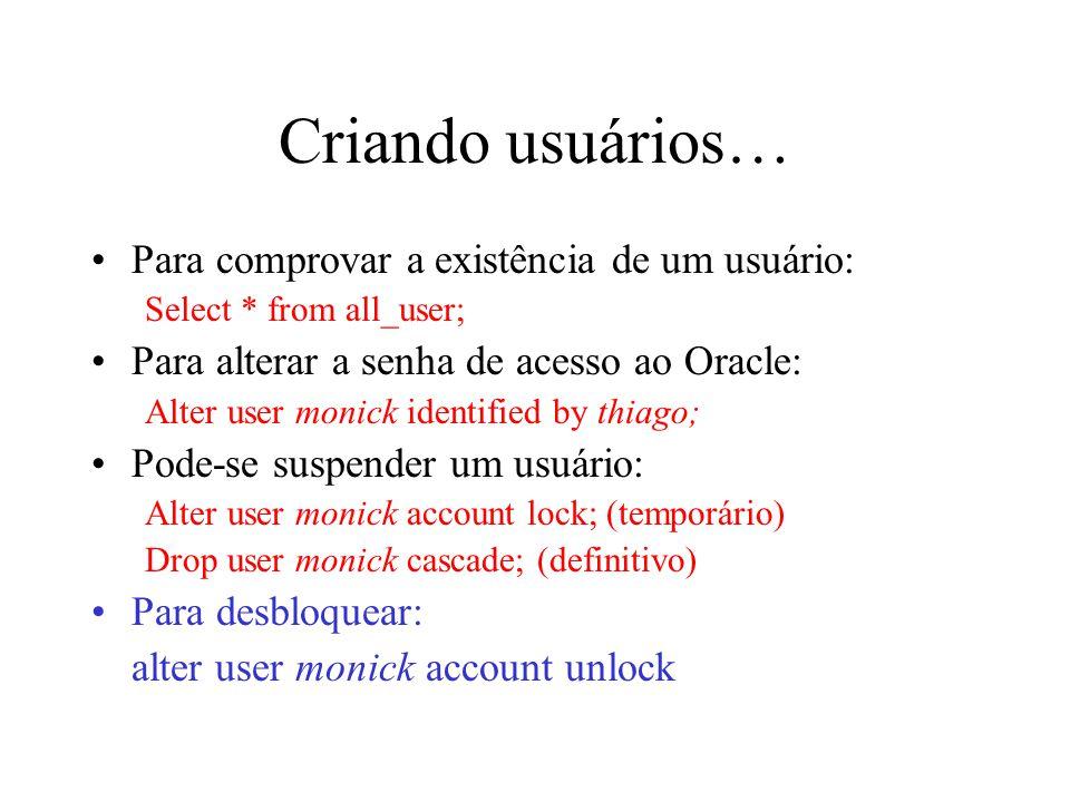 Criando usuários… Para comprovar a existência de um usuário: