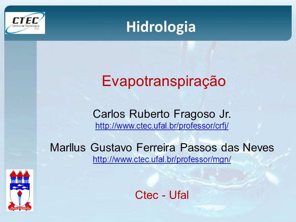 Hidrologia Evapotranspiração Carlos Ruberto Fragoso Jr.