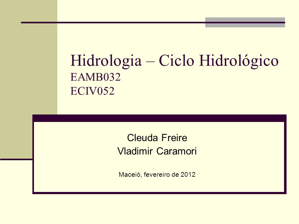 Hidrologia – Ciclo Hidrológico EAMB032 ECIV052