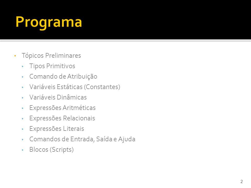 Programa Tópicos Preliminares Tipos Primitivos Comando de Atribuição