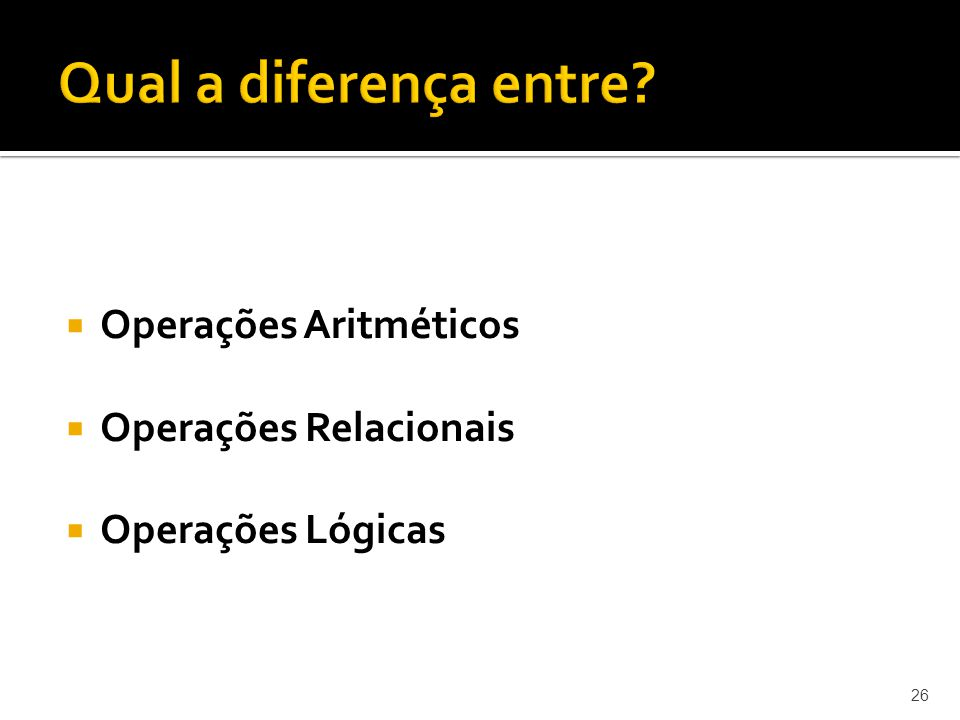 Qual a diferença entre Operações Aritméticos Operações Relacionais