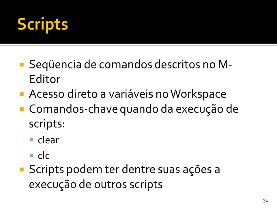 Scripts Seqüencia de comandos descritos no M-Editor