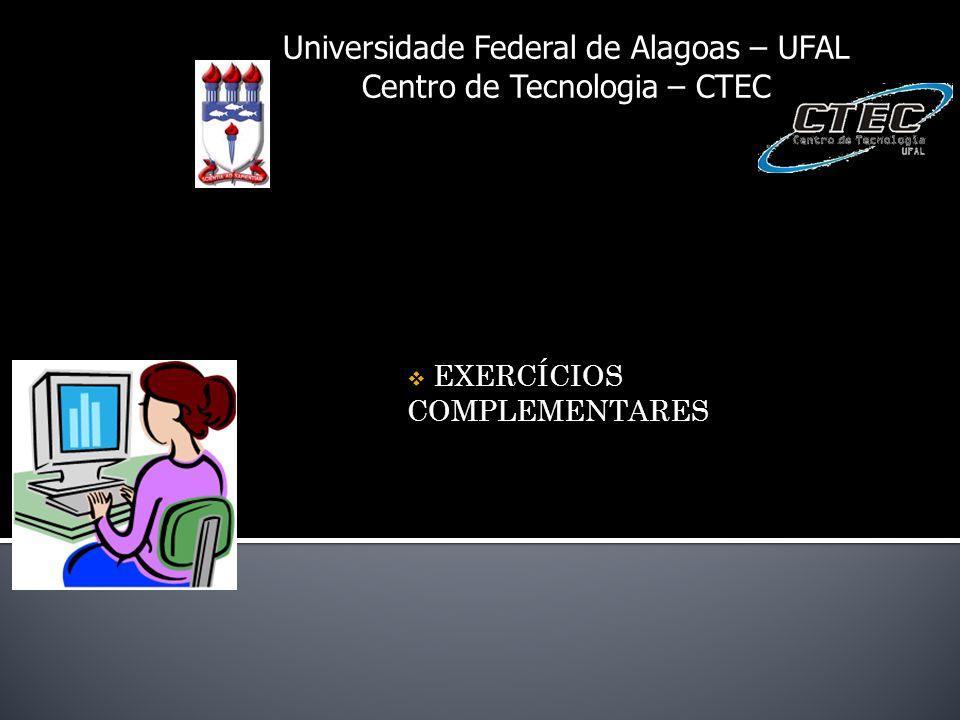 Universidade Federal de Alagoas – UFAL Centro de Tecnologia – CTEC